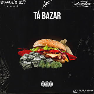 Braulio ZP - Tá bazar (Feat Young Family) 2020