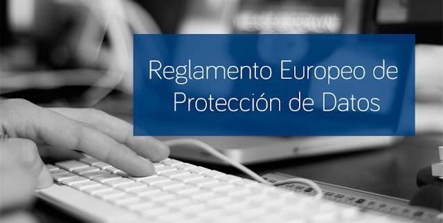 La aplicación del Reglamento Europeo de Protección de Datos