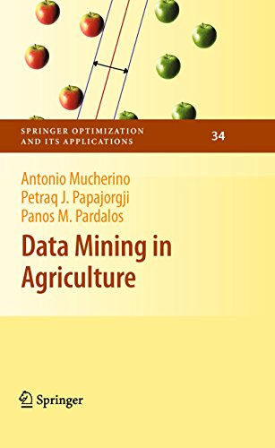 Data Mining in Agriculture (Springer Optimization and Its Applications Book 34) Kindle Edition by Antonio Mucherino  (Author), Petraq Papajorgji (Author), Panos M. Pardalos (Author) PDF