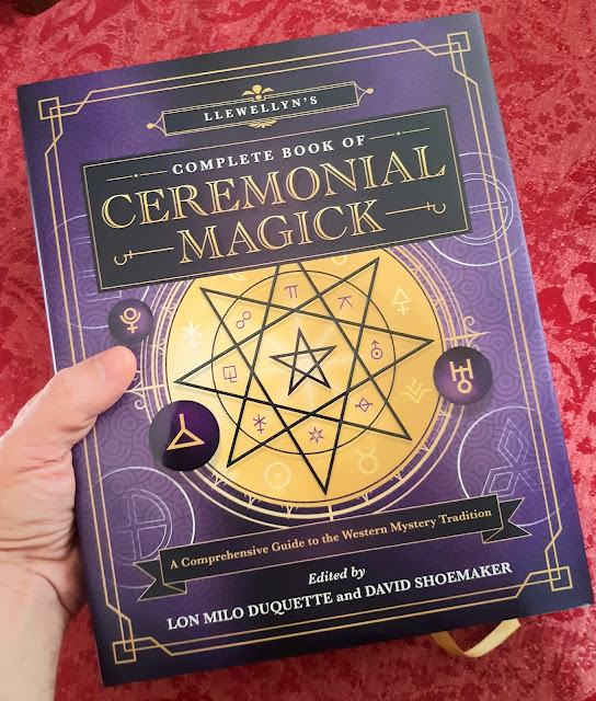 Llewellyn's Complete Book of Ceremonial Magick. Edited by Lon Milo Duquette and David Shoemaker