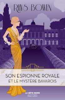 """""""Son Espionne royale, tome 2 : Son Espionne royale et le mystère bavarois"""" de Rhys Bowen"""