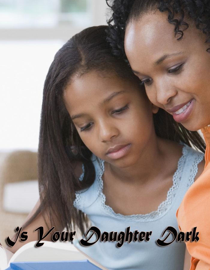 Is Your Daughter Dark