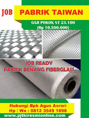 Job Ready Pabrik Taiwan, Pabrik Benang Fiberglass Yunlin Desember 2019