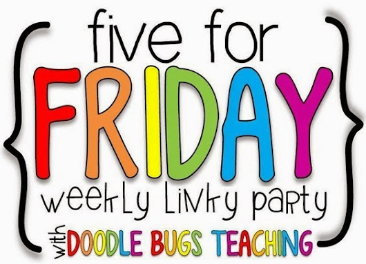 Five For Friday (7/18/14)