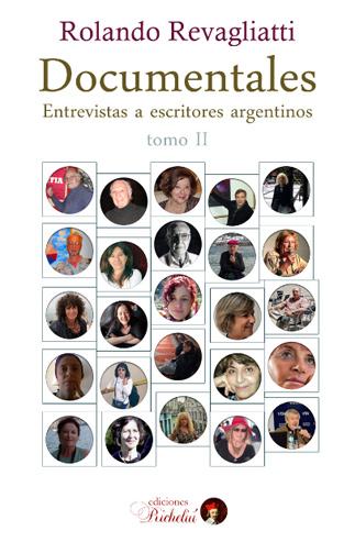 'DOCUMENTALES. Entrevistas a escritores argentinos' Tomo II