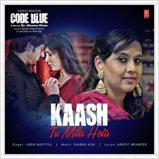 Kaash-Tu-Mila-Hota-Mp3-songs-From-Code-Blue-2019-Bollywood