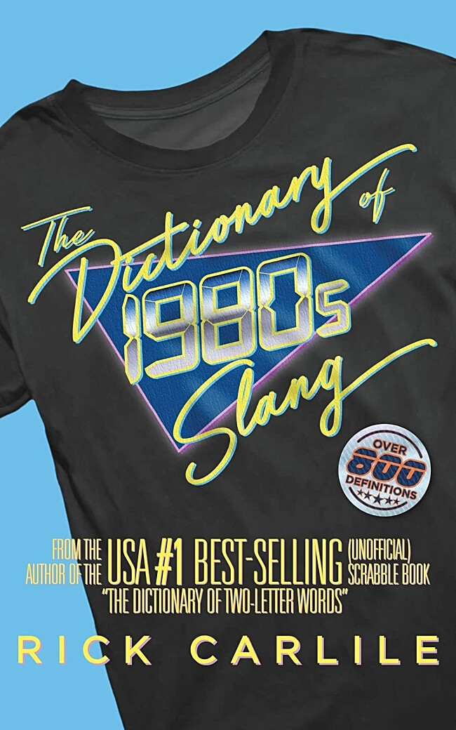 SEP 25 - THE DICTIONARY OF 1980s SLANG - stranger than fiction. Book review.
