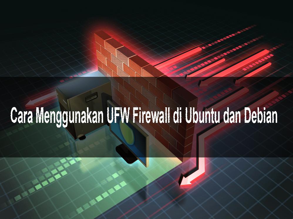 Cara Menggunalam UFW Firewall di Ubuntu dan Debian