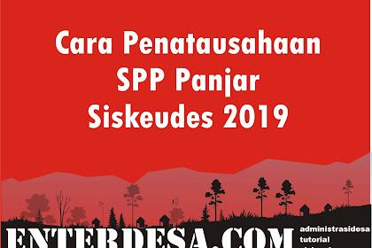 Cara Penatausahaan SPP Panjar Siskeudes 2019