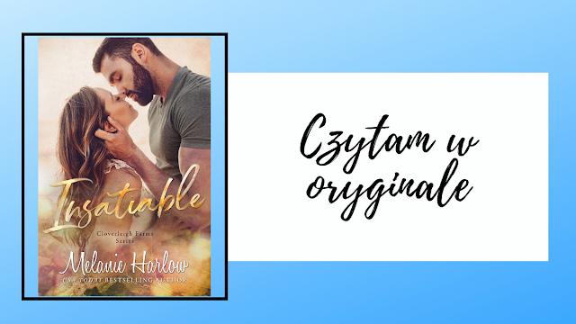 CZYTAM W ORYGINALE || Melanie Harlow - Insatiable
