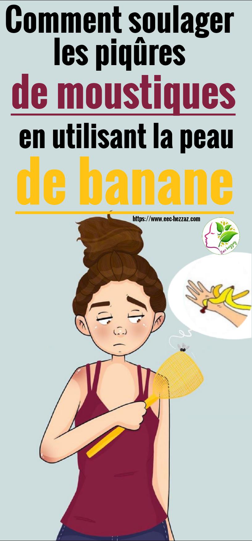 Comment soulager les piqûres de moustiques en utilisant la peau de banane