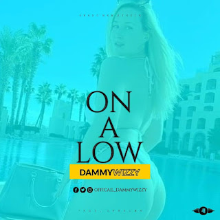 DOWNLOAD MP3: Dammy Wizzy - On A Low