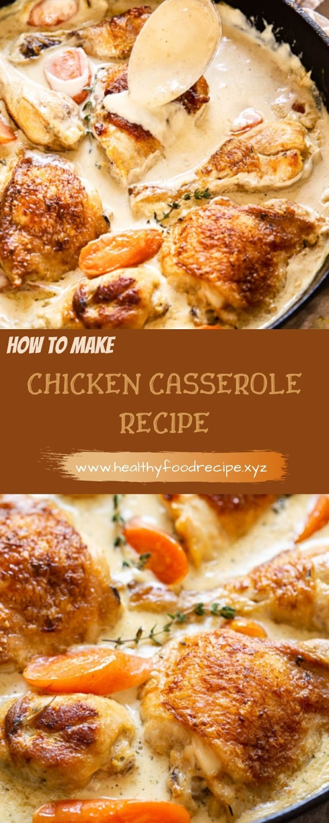 HOW TO MAKE CHICKEN CASSEROLE RECIPE