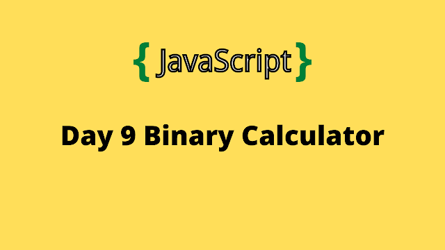 HackerRank Day 9: Binary Calculator 10 Days of javascript solution