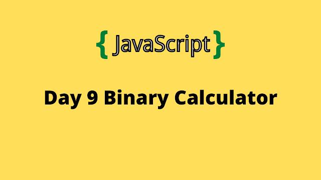 HackerRank Day 9: Binary Calculator 10 Days of javascript solution