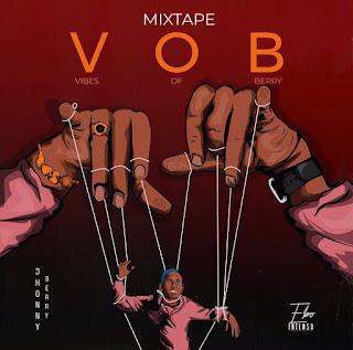 Johnny Berry - V.O.B (Vibes Of Berry) (Mixtape) [BAIXAR DOWNLOAD] 2019