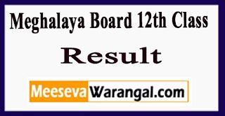 , Meghalaya Board 12th Class Result 2017