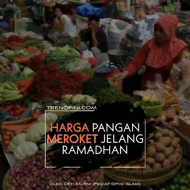 kenaikan semua kebutuhan bahan pokok menjelang, sedang dan akhir Ramadhan.