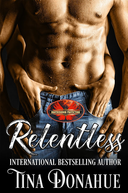 He'll do anything to protect the woman he loves. Relentless - Brotherhood Protectors - out today! #EroticContemporary #BrotherhoodProtectors #TinaDonahueBooks #EroticSuspense