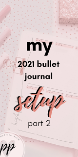 My 2021 Bullet Journal Setup Part 2