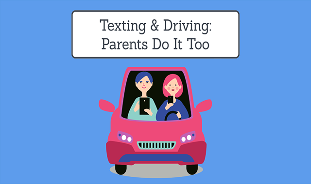 Texting and Driving: Parents do it Too!