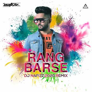 RANG BARSE - 2020 REMIX - DJ NAFIZZ