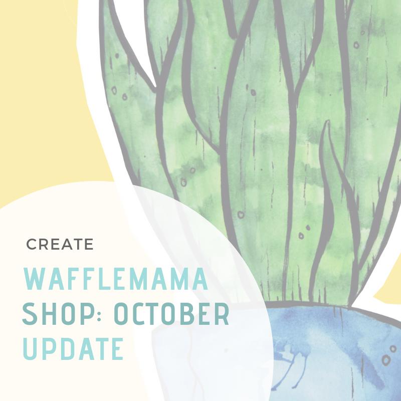 4959844e85cec Wafflemama.  Wafflemama Shop  October Update