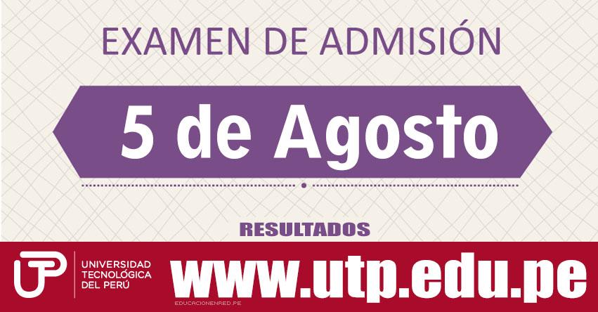Resultados Examen UTP 2018 (5 Agosto) Lista de Ingresantes Admisión - Universidad Tecnológica del Perú - www.utp.edu.pe