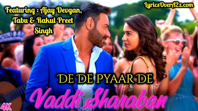 Vaddi Sharaban Lyrics - ( De De Pyaar De 2019 ) | Lyrics Over A2z