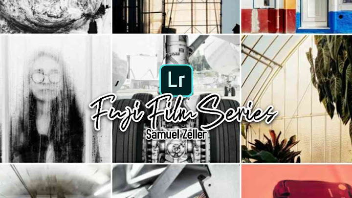 Free Download Preset Series Fuji Film by Samuel Zeller for Lightroom