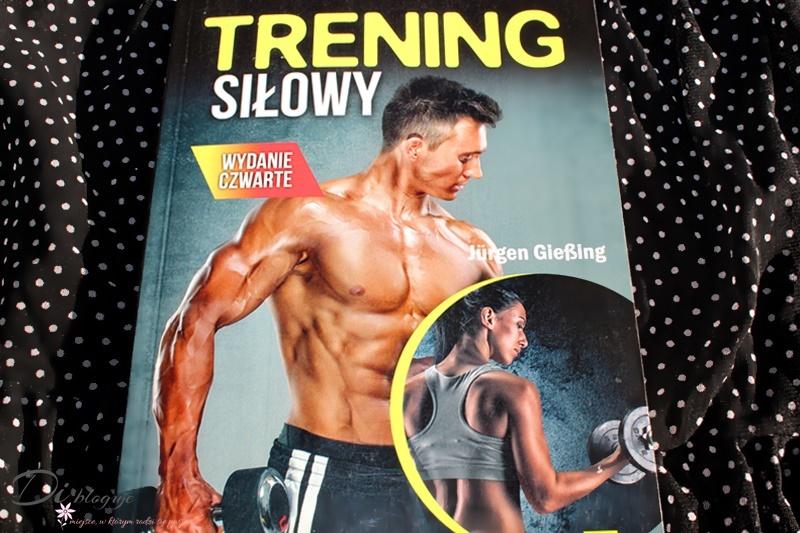 Trening siłowy - recenzja książki Jürgena Gießinga