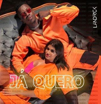 Landrick - Já Quero (Kizomba) 2019