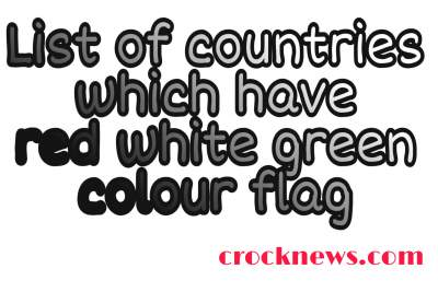 List of countries which have white, red and green colour flag