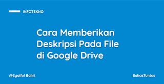 Cara Memberikan Deskripsi Pada File di Google Drive