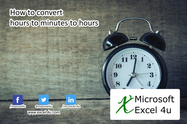 To convert hours to minutes and minutes to hours in excel