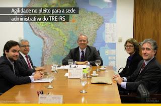 Eliseu Padilha - Agilidade no pleito para a sede administrativa do TRE-RS