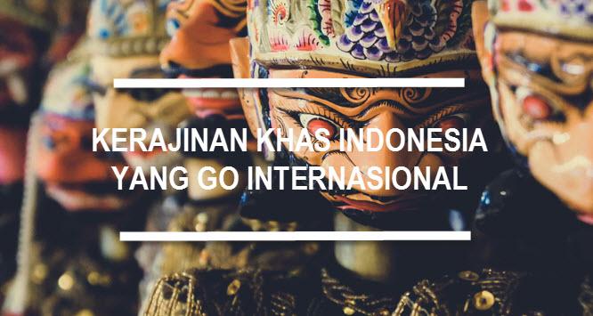 Produk Khas Indonesia Yang Sudah Go Internasional