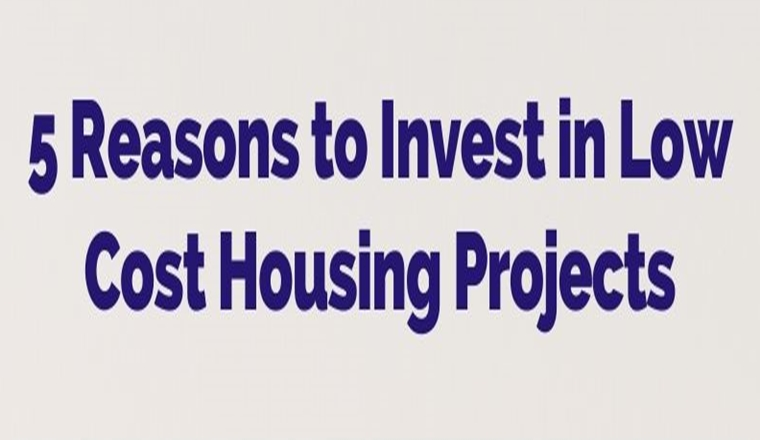 Reason To Invest In Low Cost Housing #Infographic