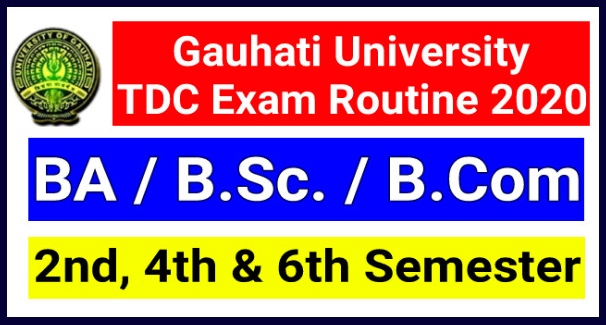 Gauhati University TDC Exam Routine 2020: Degree 2nd, 4th & 6th Semester