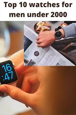टॉप 10 रिस्ट वॉच घड़ी जो आप 2000 तक में खरीद सकते है- Mens watches under 2000