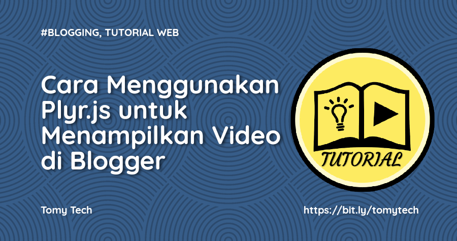 Cara Menggunakan Plyr.js untuk Menampilkan Video di Blogger