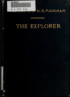 The Explorer, 1912 Dramatic Publishing Company - W. Somerset Maugham