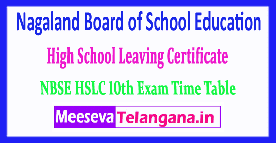 Nagaland Board of School Education High School Leaving Certificate NBSE HSLC 10th Exam Time Table
