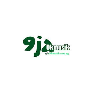 9jaOkmusik | 9ja latest music