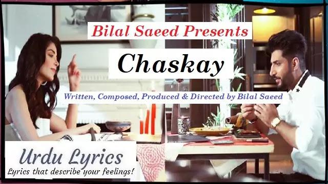 Chaskay Lyrics - Bilal Saeed x Roach Killa - Sabeeka Imam