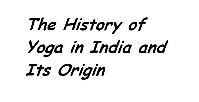 The History of Yoga in India and Its Origin