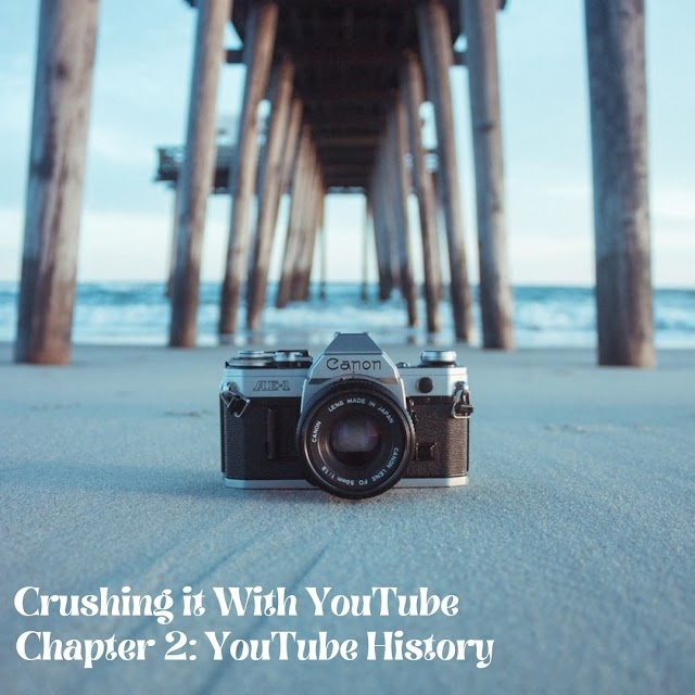 Crushing it With YouTube - Chapter 2: YouTube History