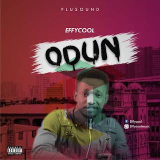 [Music] Effycool – Odun (Prod by Spiritual beat)