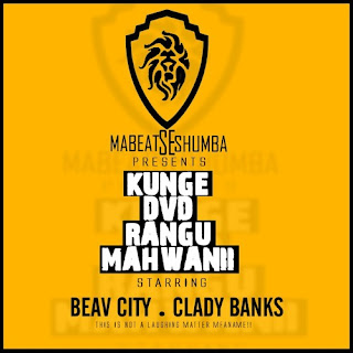 [feature]Beav City - Kunge DVD Rangu Mahwanii (Feat. Clady Banks)