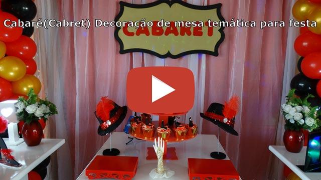 Vídeo decoração tema Cabaret